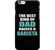 THE BEST KIND OF BARISTA iPhone Case/Skin