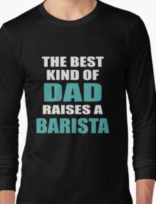 THE BEST KIND OF BARISTA Long Sleeve T-Shirt