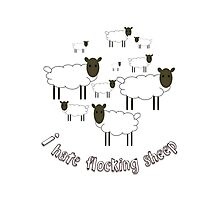 I Hate Flocking Sheep Photographic Print
