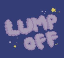 Lump Off (Shirts and Stickers) by StillFly