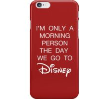 Disney Morning Person iPhone Case/Skin