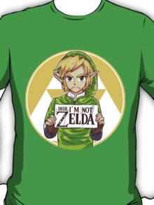 Dude, I'm Not ZELDA! T-Shirt