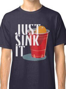 Just Sink It Classic T-Shirt
