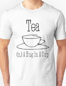 Tea - A Hug In A Cup T-Shirt