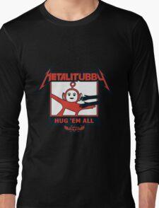 Melalitubby: Hug Em' All Long Sleeve T-Shirt