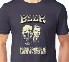 Beer! Proud sponsor of casual sex since 1859 Unisex T-Shirt