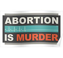Abortion Is Murder Poster