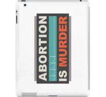 Abortion Is Murder iPad Case/Skin