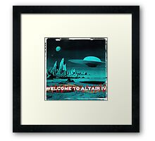 Welcome To Altair IV Framed Print