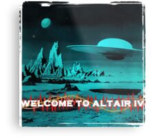 Welcome To Altair IV Metal Print