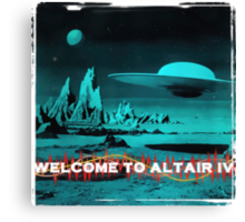 Welcome To Altair IV Canvas Print