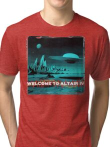 Welcome To Altair IV Tri-blend T-Shirt