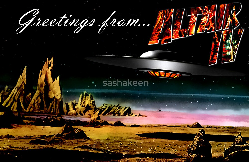 Greetings from Altair IV by sashakeen