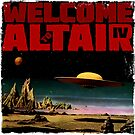 Altair IV... Welcome by sashakeen