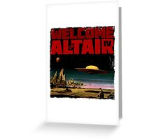 Altair IV... Welcome Greeting Card