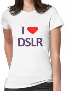 I love DSLR Womens Fitted T-Shirt