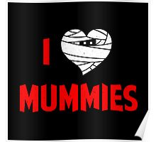 I heart Mummies Poster