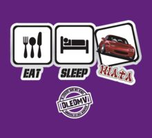DLEDMV - Eat Sleep Miata by DLEDMV