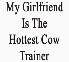 My Girlfriend Is The Hottest Cow Trainer  by supernova23