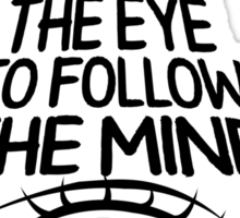 Do not allow the eye to fool the mind Sticker