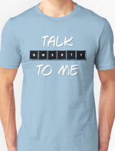Talk Qwerty to Me T-Shirt