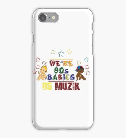 We're 90's Babies iPhone Case/Skin