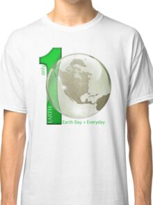 Only 1 Earth - Earth Day, Everyday Classic T-Shirt