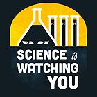 Science is Watching You by vonplatypus