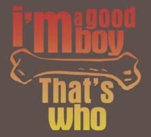 I'm a good boy - That's who by peachfuzz
