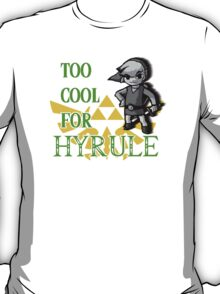 Too Cool For Hyrule T-Shirt