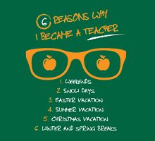 6 Reasons why i became a Teacher Unisex T-Shirt