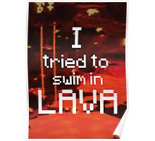 I tried to swim in lava Poster