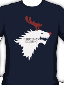 Christmas is Coming... T-Shirt