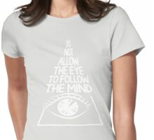 Do not allow the eye to fool the mind(white) Womens Fitted T-Shirt