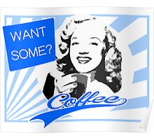 Want some Coffee? Poster
