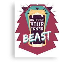 Unleash Your Inner Beast Canvas Print