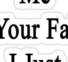 Don't Blame Me For Your Failure I Just Teach Sociology  Sticker
