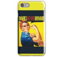 Ovaries before Brovaries iPhone Case/Skin