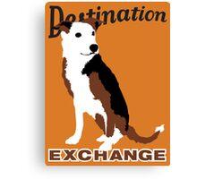 Destination Exchange Canvas Print