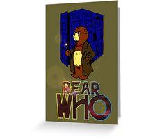 Bear Who? Greeting Card