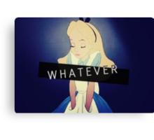 Alice; Whatever Canvas Print