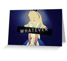 Alice; Whatever Greeting Card