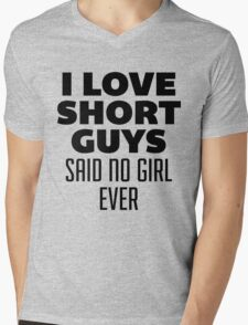 I Love Short Guys, Said No Girl Over Mens V-Neck T-Shirt