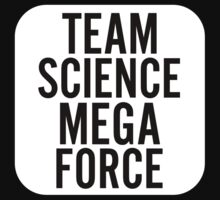 Team Science Mega Force by calciatrice