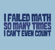 I failed math so many times i can't even count Baby Tee