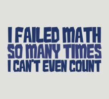 I failed math so many times i can't even count by digerati
