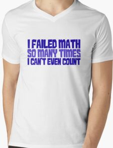 I failed math so many times i can't even count Mens V-Neck T-Shirt