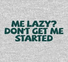 Me lazy? Don't get me started One Piece - Short Sleeve