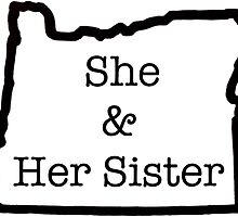 She & Her Sister - Oregon design by sheandhersister