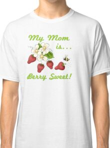 Berry Sweet Mom Classic T-Shirt